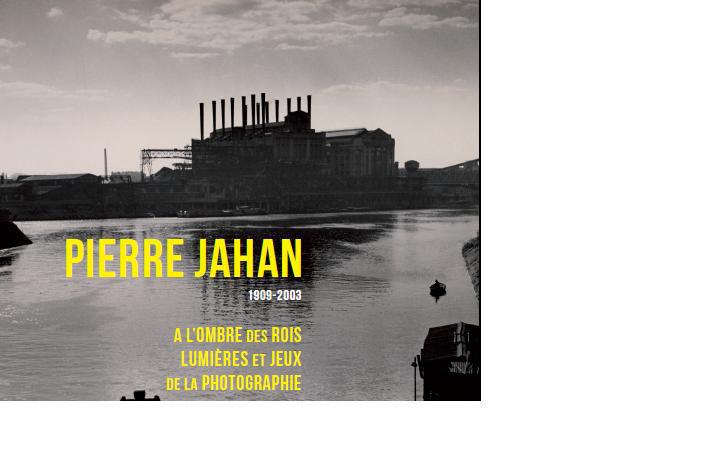 Pierre Jahan, à l'ombre des Rois