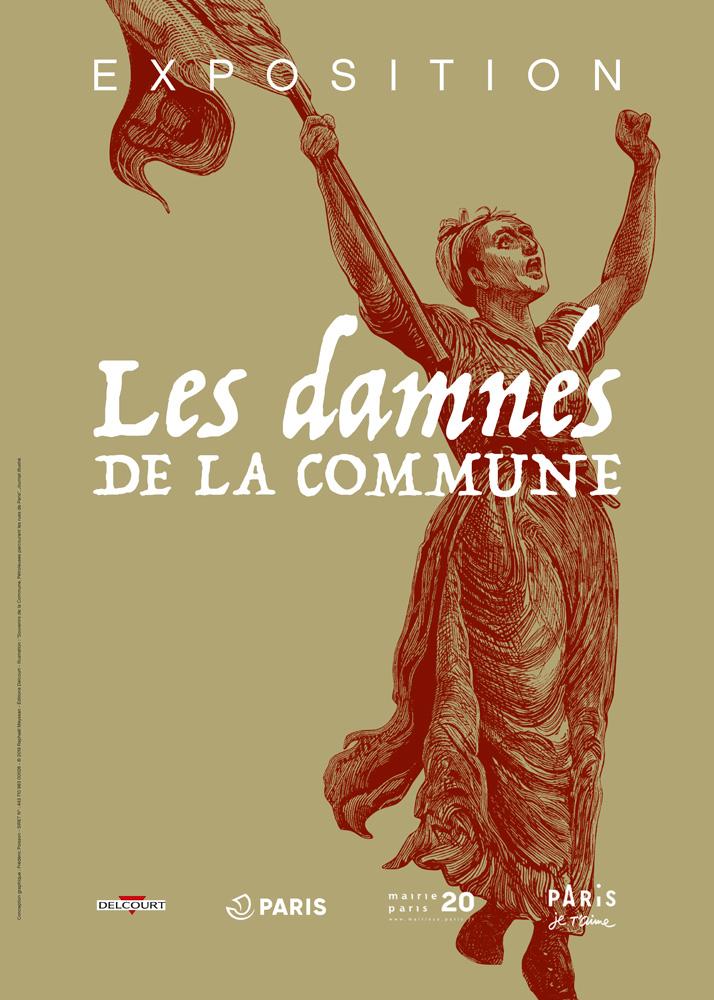 Affiche de l'exposition Les Damnés de la Commune par Raphaël Meyssan et Bertrand Tillier (Les Damnés de la commune, volumes 1 à 3, de Raphaël Meyssan) © Editions Delcourt, 2017-2019